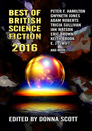 BEST OF BRITISH SCIENCE FICTION 2016 - signed, limited edition