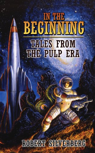 IN THE BEGINNING: TALES FROM THE PULP ERA - signed, limited edition